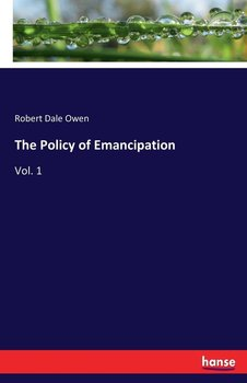 The Policy of Emancipation - Owen Robert Dale