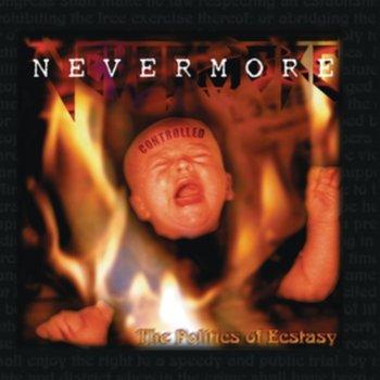 The Politics of Ecstasy-Nevermore