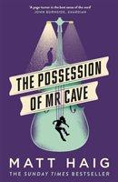 The Possession of Mr Cave-Haig Matt