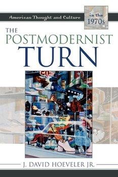 The Postmodernist Turn-Hoeveler, Hoeveler David J.