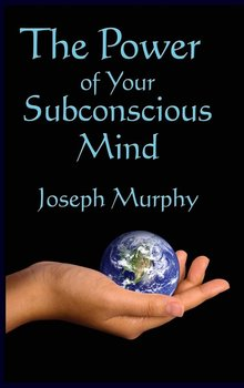 The Power of Your Subconscious Mind-Murphy Joseph