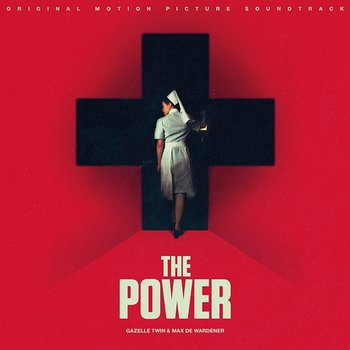 The Power (Original Motion Picture Soundtrack) - Max De Wardener, Gazelle Twin