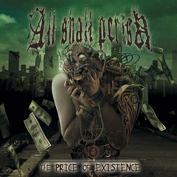 The Price Of Existence (Reeadycja) - All Shall Perish