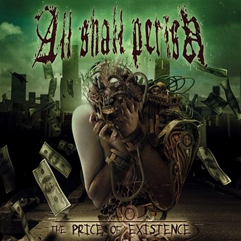 The Price Of Existence-All Shall Perish