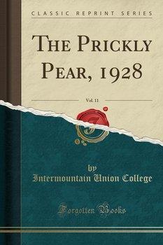 The Prickly Pear, 1928, Vol. 11 (Classic Reprint)-College Intermountain Union