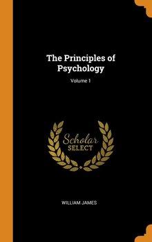 The Principles of Psychology; Volume 1-James William