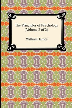 The Principles of Psychology (Volume 2 of 2)-James William