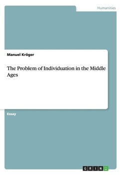 The Problem of Individuation in the Middle Ages-Kröger Manuel
