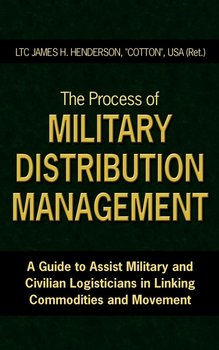 The Process of Military Distribution Management - Henderson James H.