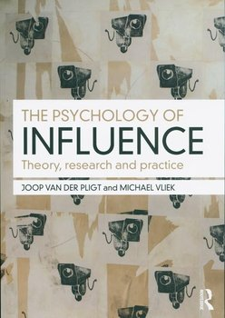 The Psychology of Influence. Theory, research and practice - Pligt Joop, Vliek Michael