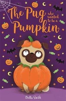 The Pug Who Wanted to be a Pumpkin-Swift Bella