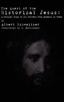 The Quest of the Historical Jesus-Schweitzer Albert