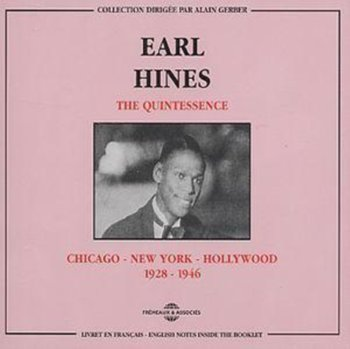 The Quintessence-Earl Hines