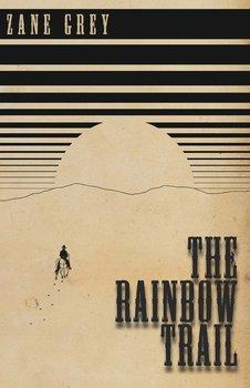 The Rainbow Trail-Grey Zane