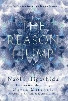 The Reason I Jump: One Boy's Voice from the Silence of Autism-Higashida Naoki