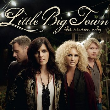 The Reason Why-Little Big Town