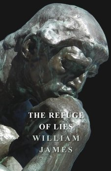 The Refuge of Lies-James William