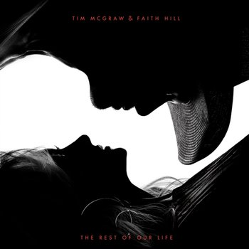 The Rest Of Our Life - Mcgraw Tim, Faith Hill