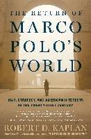 The Return of Marco Polo's World-Kaplan Robert D.