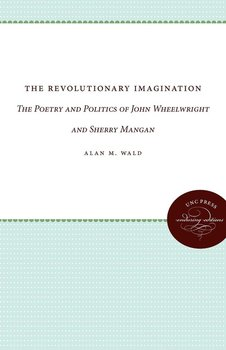The Revolutionary Imagination - Wald Alan M.