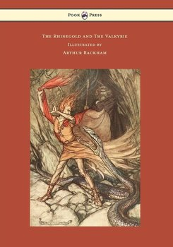 The Rhinegold and The Valkyrie - The Ring of the Niblung - Volume I - Illustrated by Arthur Rackham-Wagner Richard