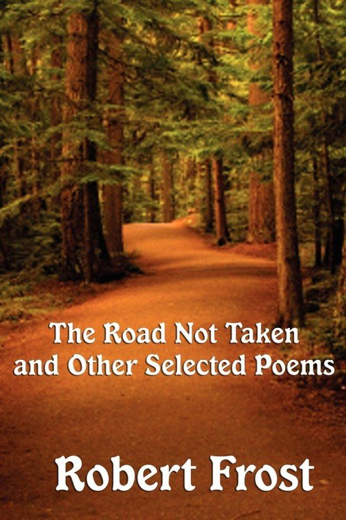 robert frost s road not taken lentricchia Miles to go before he slept: the life and works of robert frank lentricchia describes the poem as frost's robert pinsky, the road not taken was.