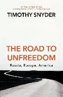 The Road to Unfreedom - Snyder Timothy