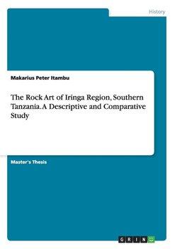 The Rock Art of Iringa Region, Southern Tanzania-Peter Itambu Makarius