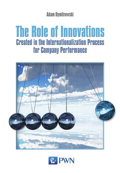 The Role of Innovations. Created in the Internationalization Process for Company Performance                      (ebook)