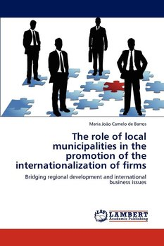 The Role of Local Municipalities in the Promotion of the Internationalization of Firms-Camelo De Barros Maria Jo