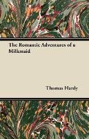 The Romantic Adventures of a Milkmaid - Anon