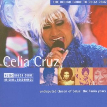 The Rough Guide To: Celia Cruz - Cruz Celia
