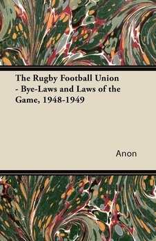 The Rugby Football Union - Bye-Laws and Laws of the Game, 1948-1949-Anon