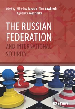 The Russian Federation and International Security - Opracowanie zbiorowe