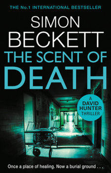 The Scent of Death: The chillingly atmospheric new David Hunter thriller-Beckett Simon