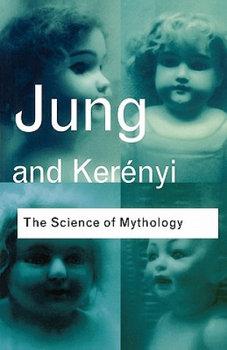The Science of Mythology-Jung C. G., Kerenyi Carl