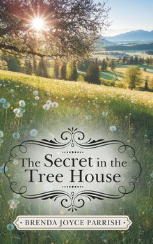 The Secret in the Tree House-Parrish Brenda Joyce