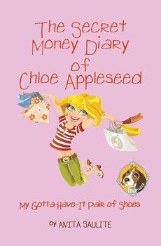 The Secret Money Diary of Chloe Appleseed-Saulite Anita