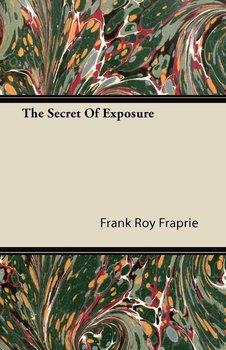 The Secret Of Exposure-Fraprie Frank Roy