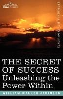 The Secret of Success-Atkinson William Walker