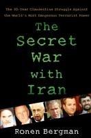 The Secret War with Iran-Bergman Ph. Ronen D., Bergman Ronen