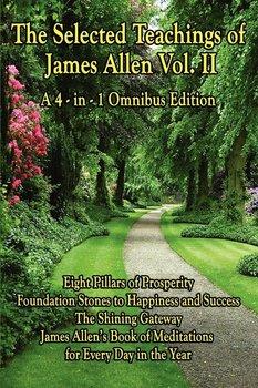 The Selected Teachings of James Allen Vol. II-Allen James