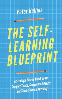 The Self-Learning Blueprint-Hollins Peter