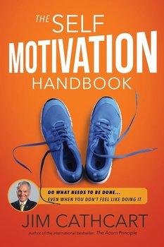 The Self-Motivation Handbook-Cathcart Jim