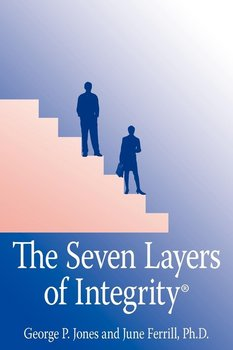 The Seven Layers of Integrity® - Jones George P.