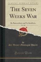 The Seven Weeks War, Vol. 2 of 2-Hozier Sir Henry Montague