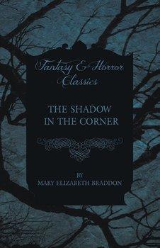 The Shadow in the Corner-Braddon Mary Elizabeth