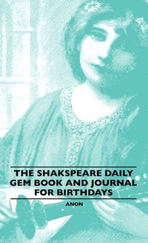 The Shakspeare Daily Gem Book And Journal For Birthdays-Anon