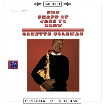The Shape of Jazz To Come-Ornette Coleman