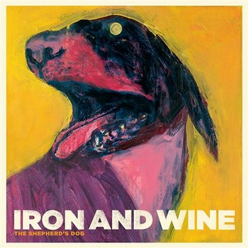 The Shepherd's Dog - Iron & Wine